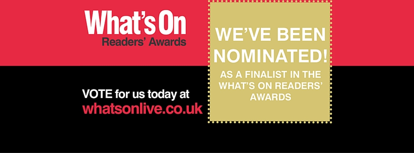 Vote for us in the What's On Readers' Awards!